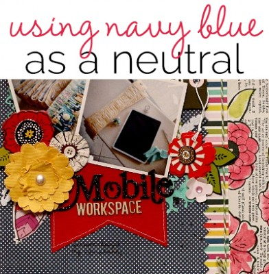 12 Scrapbooking Ideas for Designing Creatively with Color | Get It Scrapped