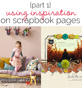 Using Scrapbook page Inspiration | Amy Kingsford | Get It Scrapped