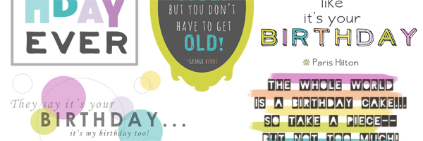 Birthday Quotes and Word Art for Your Scrapbook Layouts