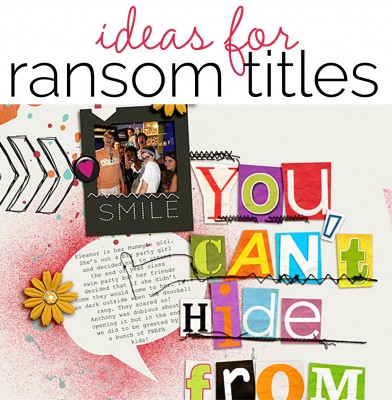 Ideas for Ransom Titles on Scrapbook Pages
