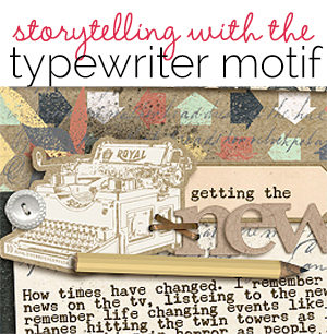 The Typewriter is a Retro Motif Perfect for Personal Storytelling on Scrapbook Layouts