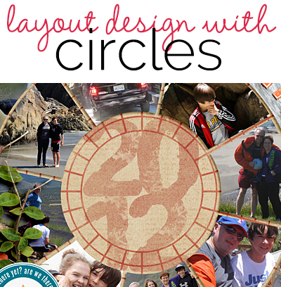 8 Ideas for Scrapbook Layout Design with Circles | Get It Scrapped