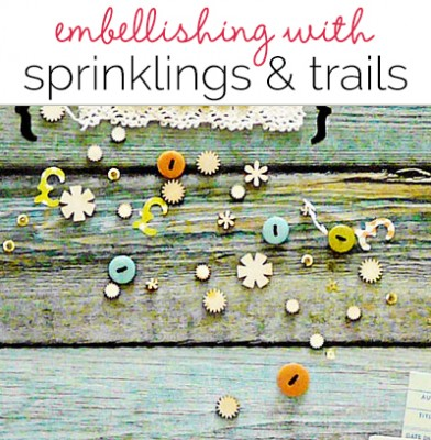 Ideas for Embellishing Scrapbook Pages with a Sprinkling or Trail
