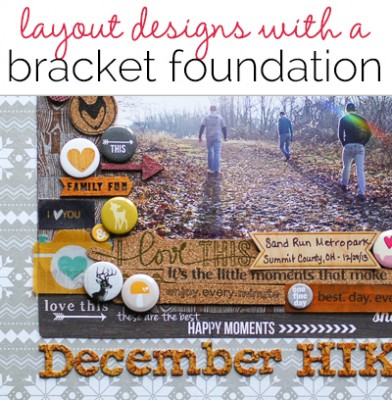 Scrapbook Page Starters: Arrange Photos and Elements with a Bracket Foundation