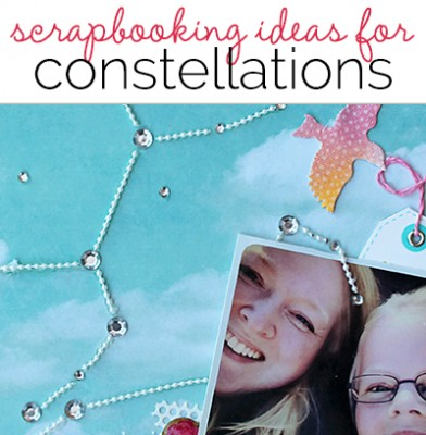 Scrapbooking Ideas for Storytelling and Design with the Constellation Motif