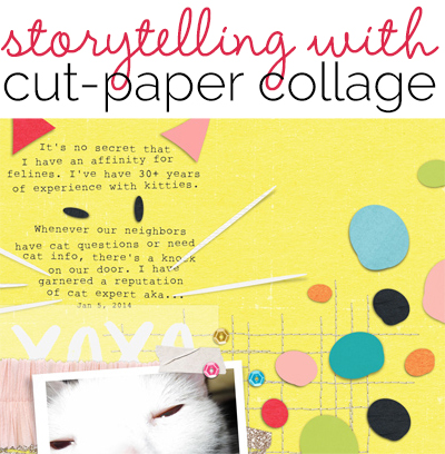 Scrapbook Page Storytelling with Cut-Paper Collage