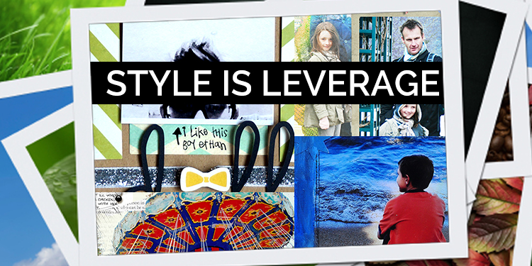 TLS009 Scrapbooking Process Video: Leverage Your Style When You Scrapbook