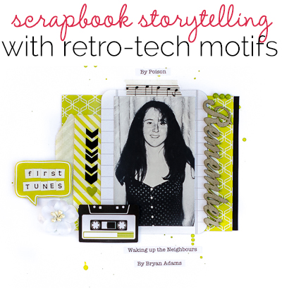 Ideas for Scrapbook Page Storytelling with Retro Tech Motifs | Get It Scrapped