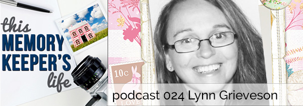 This Memory Keeper's Life Podcast 024 | Lynn Grieveson