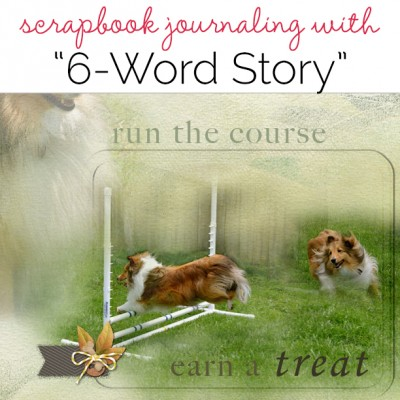 Write a Six Word Memoir or Life Story for Scrapbook Page Journaling | Get It Scrapped