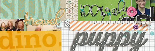 Build Your Own Suite of Favorite Fonts for Scrapbook Page Titles