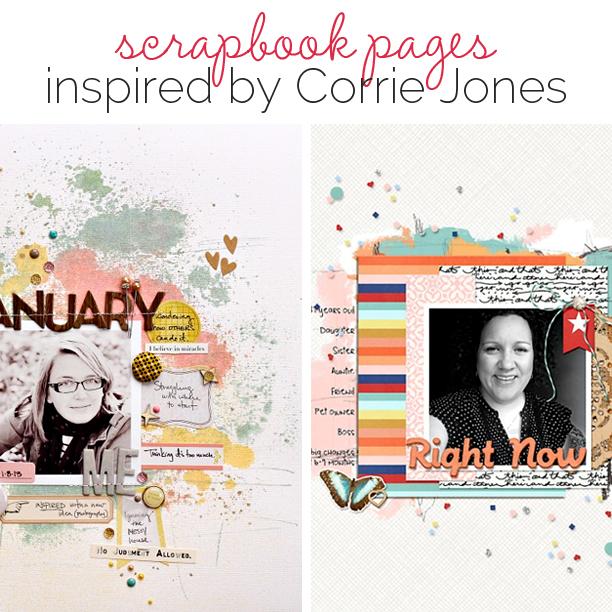 Scrapbooking Ideas Inspired by Corrie Jones' Layouts | Get It Scrapped