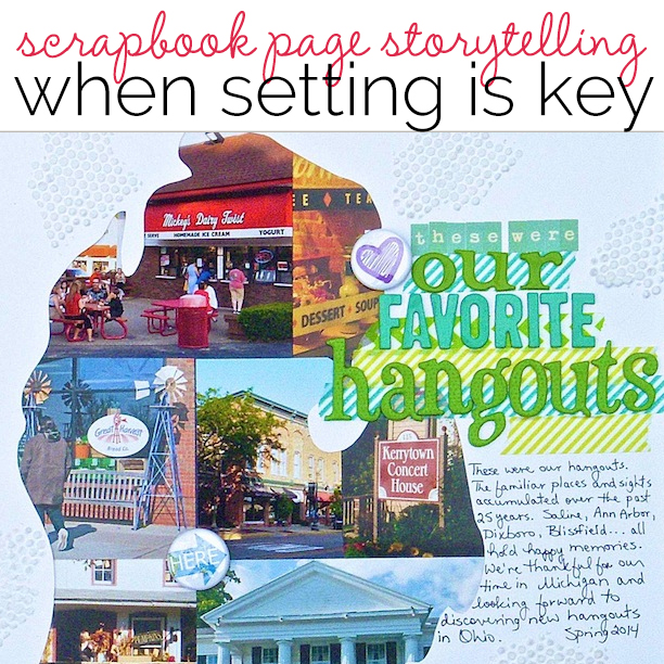 Scrapbook Page Storytelling When Setting is Key | Get It Scrapped