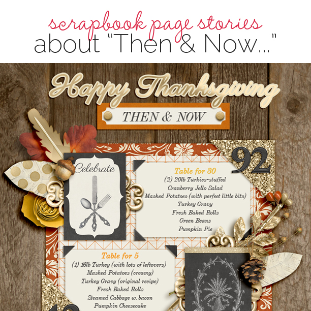 "Ideas for Telling Scrapbook Page Stories about ""Thanksgiving Then and Now"" 