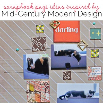 Scrapbook page Ideas Inspired by Mid-Century Modern Design
