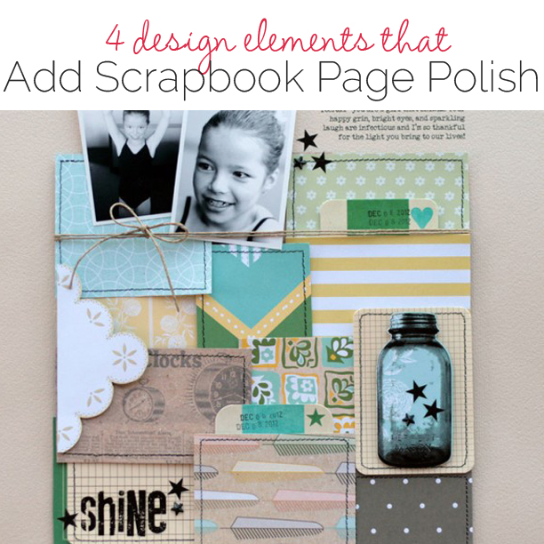 4 Design Elements that add Scrapbook Page Polish: Color, Texture, Pattern & Shine | Lisa Dickinson | Get It Scrapped