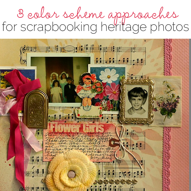 3 Color Scheme Approaches for Scrapbooking Heritage Photos | by Doris Sander | Get It Scrapped