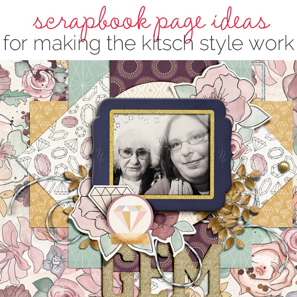 Ideas for Making the Kitsch Style Work on Your Scrapbook Pages | Get It Scrapped