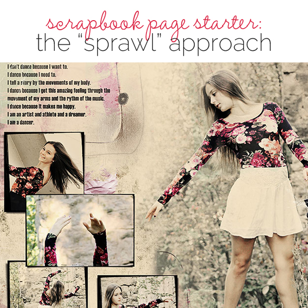 Scrapbook Page Starters: Arrange Your Page Elements Using a Sprawl Approach | Get It Scrapped