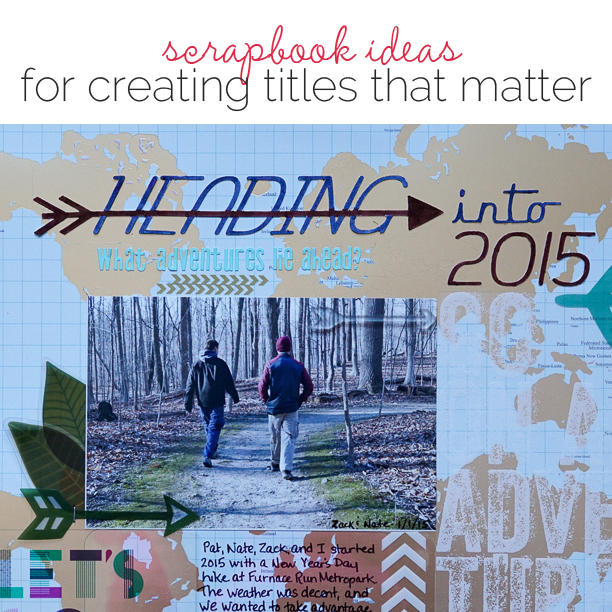Ideas for Scrapbook Page Titles With Meaningful Content & Design |Get It Scrapped