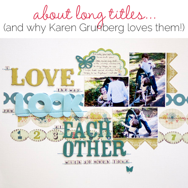Content and Design Ideas for Long Scrapbook Page Titles  | Get It Scrapped