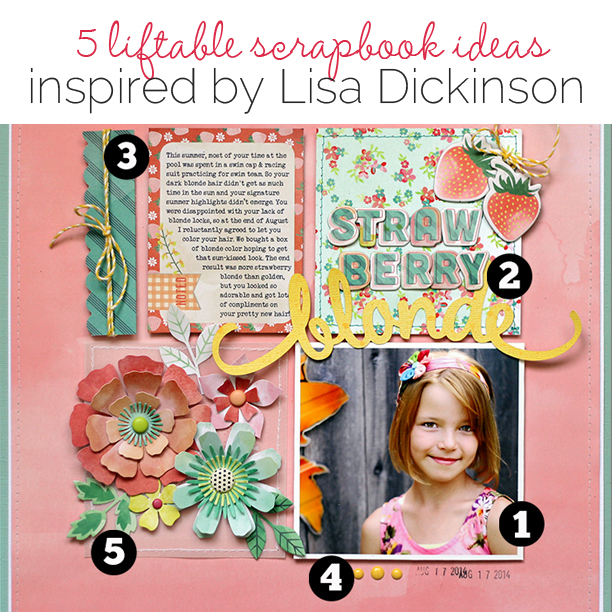 5 Liftable Scrapbook Page Ideas from a Layout by Lisa Dickinson   Get It Scrapped