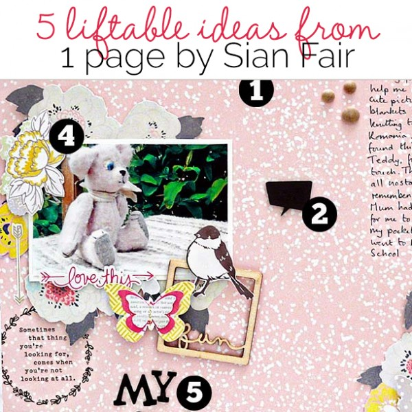5 Liftable Scrapbook Page Ideas from a Layout by Sian Fair | Get It Scrapped