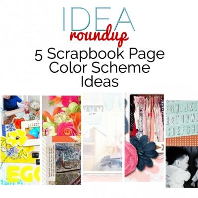 Idea Round Up | 5 Scrapbook Page Color Scheme Ideas