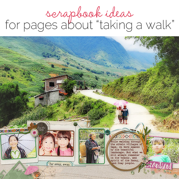 Scrapbooking Ideas for Pages About Taking A Walk | Get It Scrapped