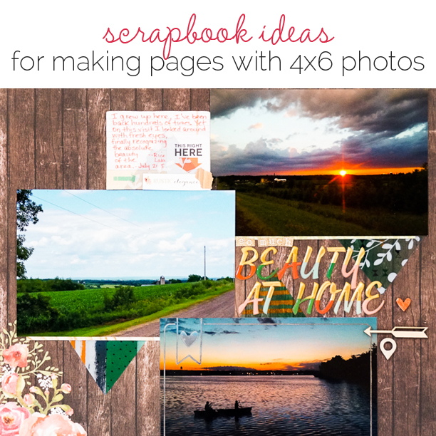 "Scrapbooking Ideas for Making Pages with 4x6"" Photos 