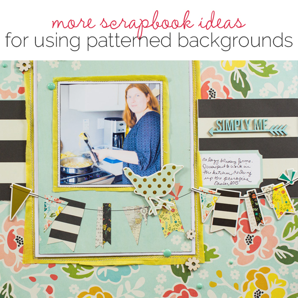 Scrapbooking Ideas for Patterned Paper Backgrounds   Get It Scrapped