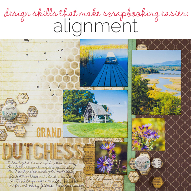 How Solid Design Skills Make Scrapbooking Easier: Alignment | Get It Scrapped