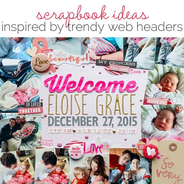 Scrapbook Page Designs Inspired by Trendy Website Headers | Get It Scrapped