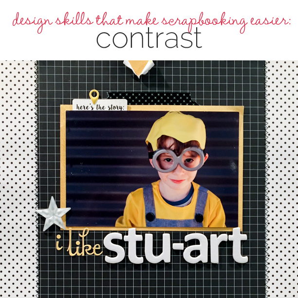 How Solid Design Skills Make Scrapbooking Easier: Contrast | Get It Scrapped