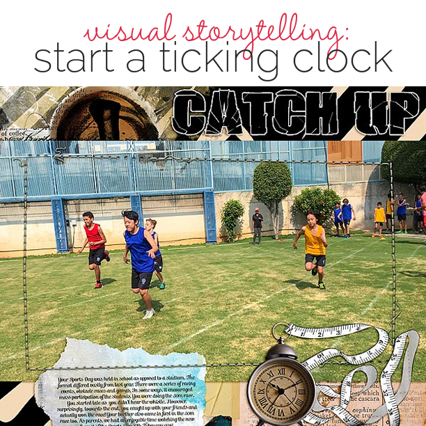Scrapbook Page Storytelling: Start a Ticking Clock | Get It Scrapped