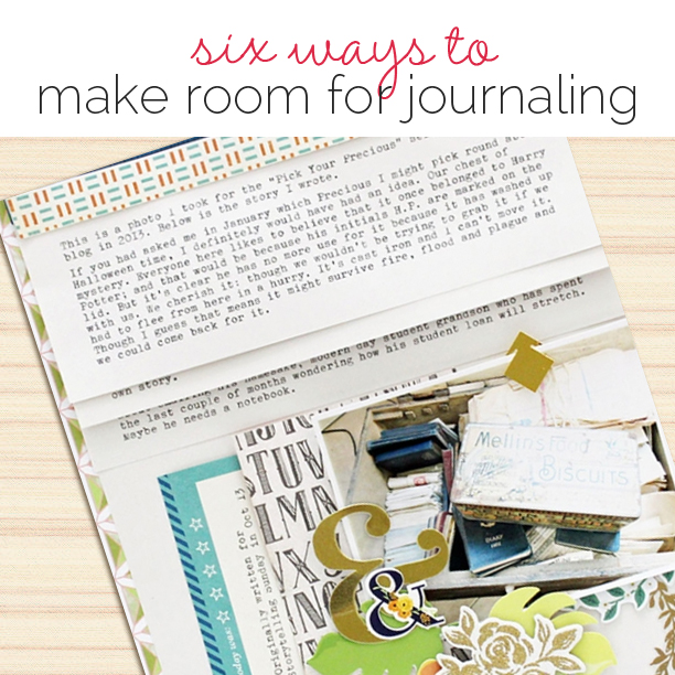 6 Ways to Create More Room for Journaling on Your Scrapbook Pages | Get It Scrapped