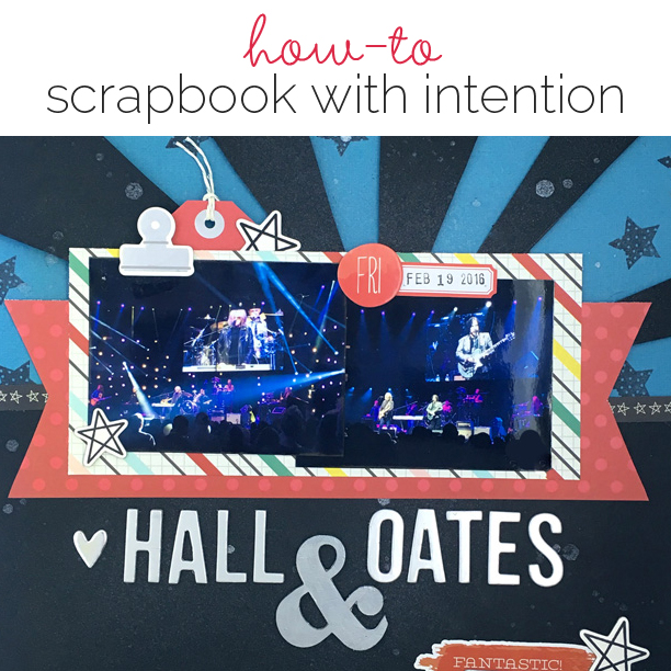 Scrapbooking With Intention | Get It Scrapped