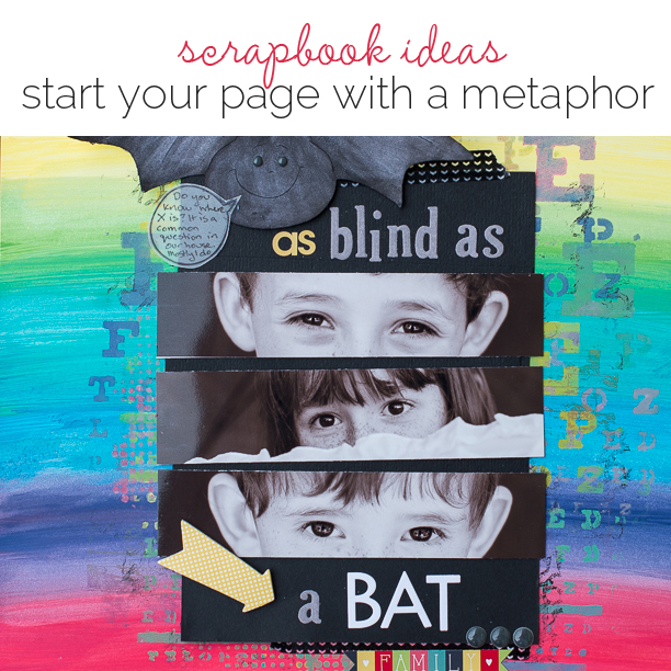 Start Your Scrapbook Page with a Metaphor | Get It Scrapped