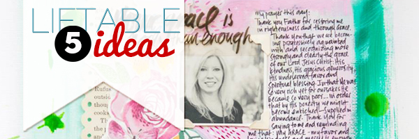 5 Liftable Ideas from 1 Scrapbook Page by Wilna Furstenberg