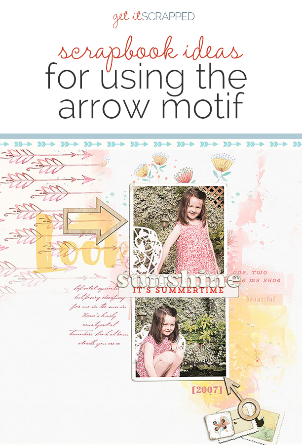Ideas for Scrapbook Page Storytelling with the Arrow Motif | Get It Scrapped
