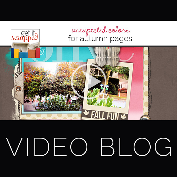 Video Blog| Scrapbooking Ideas for Unexpected Colors on Autumn Pages | Get It Scrapped