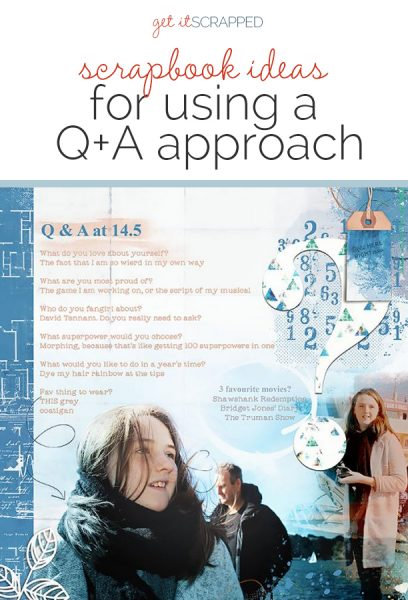 Scrapbook Ideas for Using a Q + A Journaling Approach | Get It Scrapped