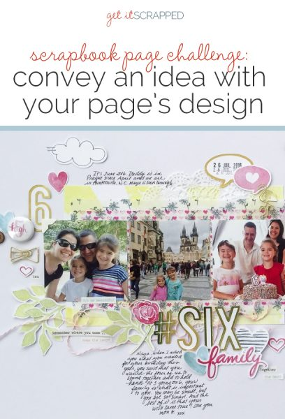 Scrapbook Page Challenge: Convey an idea with your page's design | Get It Scrapped