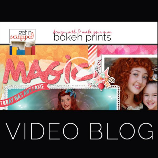 Video Blog | Scrapbooking Ideas for Using and Making Your Own Bokeh Prints | Get It Scrapped