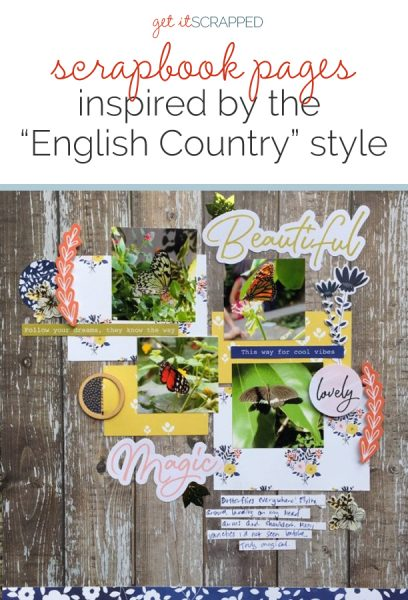 Ideas for Scrapbook Page Storytelling with an English Countryside Style | Get It Scrapped