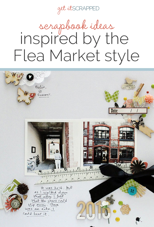 Scrapbook Pages Inspired by the Flea Market Style | Get It Scrapped