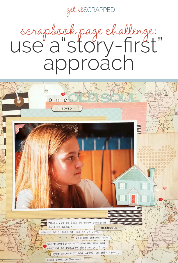 Scrapbook Page Starter: Use a Story-First Approach | Get It Scrapped