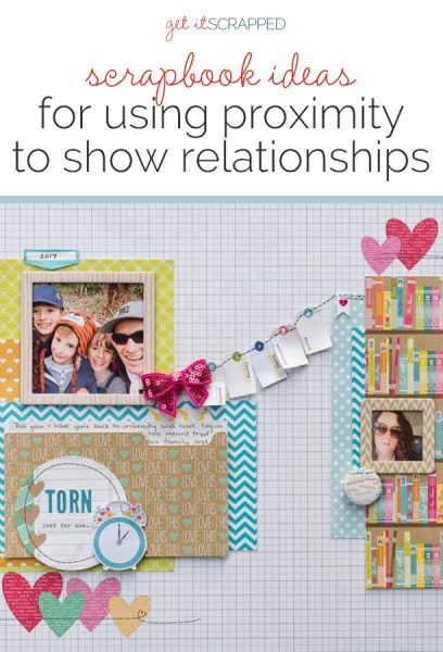 Using The Principle of Proximity to Scrapbook Relationships | Get It Scrapped