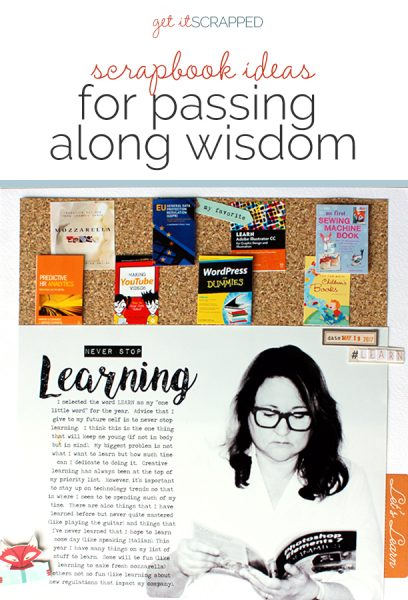 Ideas for Passing Along Wisdom via the Scrapbook Page | Get It Scrapped