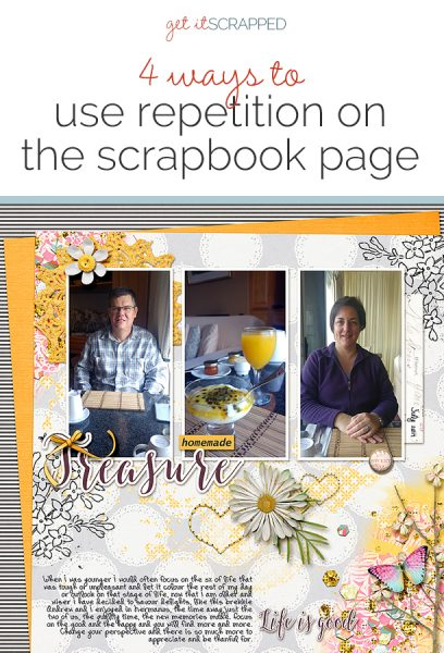 4 Ways to Use Repetition for Impact on the Scrapbook Page | Get It Scrapped